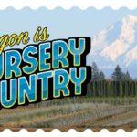 Oregon is Nursery Country